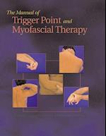 The Manual of Trigger Point and Myofascial Therapy (Manual of Trigger Point and Myofascial Therapy)