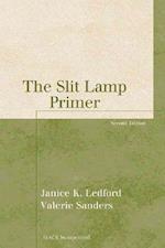 The Slit Lamp Primer (Basic Bookshelf for Eyecare Professionals)