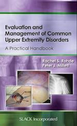 Evaluation and Management of Common Upper Extremity Disorders