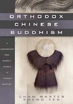 Orthodox Chinese Buddhism af Sheng Yen