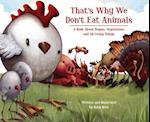That's Why We Don't Eat Animal