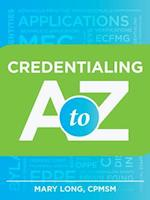 Credentialing A to Z af Mary Long