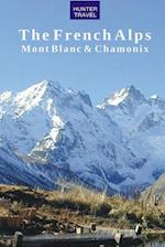 French Alps: Mont Blanc & Chamonix