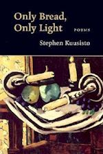 Only Bread, Only Light af Stephen Kuusisto