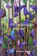 The Vulnerability of Order af Martine Bellen