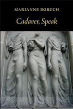 Cadaver, Speak af Marianne Boruch