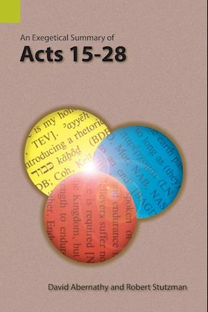 An Exegetical Summary of Acts 15-28