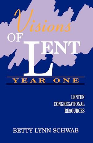 Visions of Lent Year One