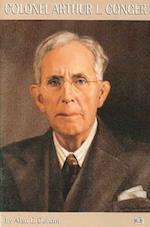 Colonel Arthur L Conger