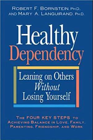 Bog, hardback Healthy Dependency af Robert F. Bornstein PhD, Mary A. Languirand PhD