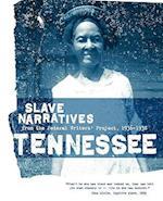 Tennessee Slave Narratives (Slave Narratives)