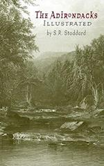 The Adirondacks Illustrated af Seneca Ray Stoddard