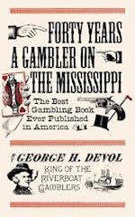 Forty Years a Gambler on the Mississippi af George H. Devol