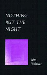 Nothing but the Night (University of Arkansas Press Reprint Series)