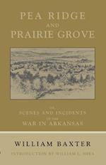 Pea Ridge and Prairie Grove af William Baxter, William L Shea