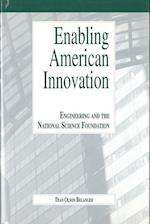 Enabling American Innovation (HISTORY OF TECHNOLOGY)