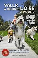 Walk a Hound, Lose a Pound (New Directions in the Human-animal Bond)