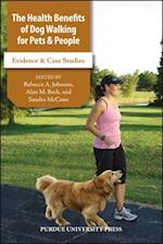 The Health Benefits of Dog Walking for People and Pets (New Directions in the Human-animal Bond)
