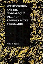 Severo Sarduy and the Neo-Baroque Image of Thought in the Visual Arts (Purdue Studies in Romance Literatures)