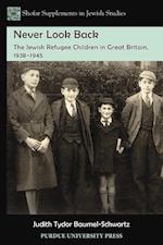 Never Look Back (Shofar Supplements in Jewish Studies)