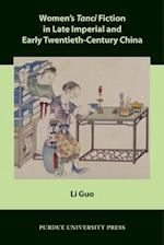 Women's Tanci Fiction in Late Imperial and Early Twentieth-Century China (Comparative Cultural Studies)