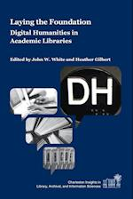 Laying the Foundation (Charleston Insights in Library Archival and Information Sciences)