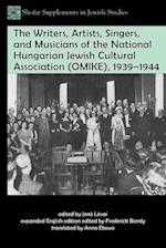 The Writers, Artists, Singers, and Musicians of the National Hungarian Jewish Cultural Association (Shofar Supplements in Jewish Studies)