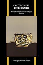 Anatomia del Desencanto (Purdue Studies in Romance Literatures)