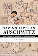 Saving Lives in Auschwitz