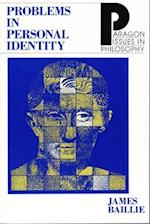Problems in Personal Identity (PARAGON ISSUES IN PHILOSOPHY)