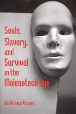 Souls, Slavery and Survival in the Molonotech Age
