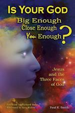 Is Your God Big Enough? Close Enough? You Enough?
