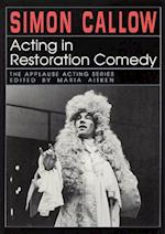 Acting in Restoration Comedy (Applause Acting Series)