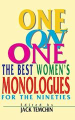 One on One the Best Women's Monologues for the Nineties (Applause Acting Series)