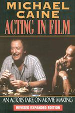 Michael Caine - Acting in Film (Applause Acting Series)