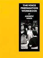 The Voice Preparation Workbook af Andrew Wade