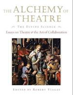 The Alchemy of Theatre - The Divine Science (Applause Books)