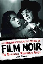 A Comprehensive Encyclopedia of Film Noir