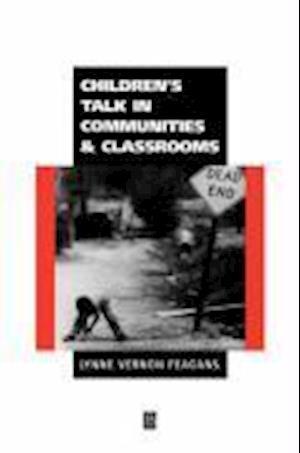 Children's Talk in Communities and Classrooms