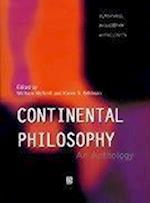 Continental Philosophy, an Anthology (Blackwell Philosophy Anthologies)