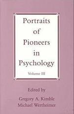 Portraits of Pioneers in Psychology, Volume III