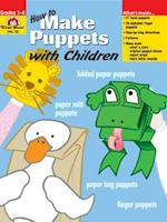 How to Make Puppets With Children (Craft Book Series)