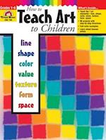 How to Teach Art to Children af Tanya Skelton, Evan-Moor Educational Publishers