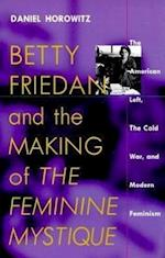Betty Friedan and the Making of