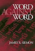 Word Against Word (Massachusetts Studies in Early Modern Culture)