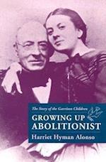 Growing Up Abolitionist af Harriet Hyman Alonso