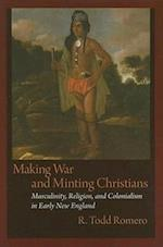 Making War and Minting Christians (Native Americans of the Northeast - Culture, History and the Contemporary)