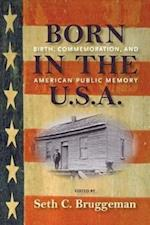 Born in the U.S.A. (Public History in Historical Perspectives)
