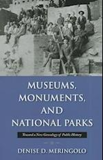 Museums, Monuments, and National Parks (Public History in Historical Perspective)