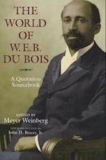 The World of W.E.B. Du Bois